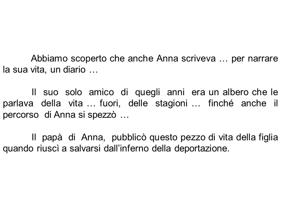 Abbiamo scoperto che anche Anna scriveva … per narrare la sua vita, un diario …