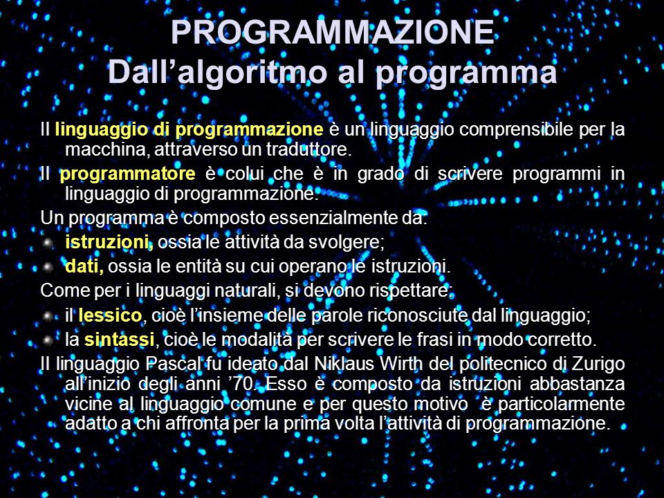 PROGRAMMAZIONE Dall'algoritmo al programma