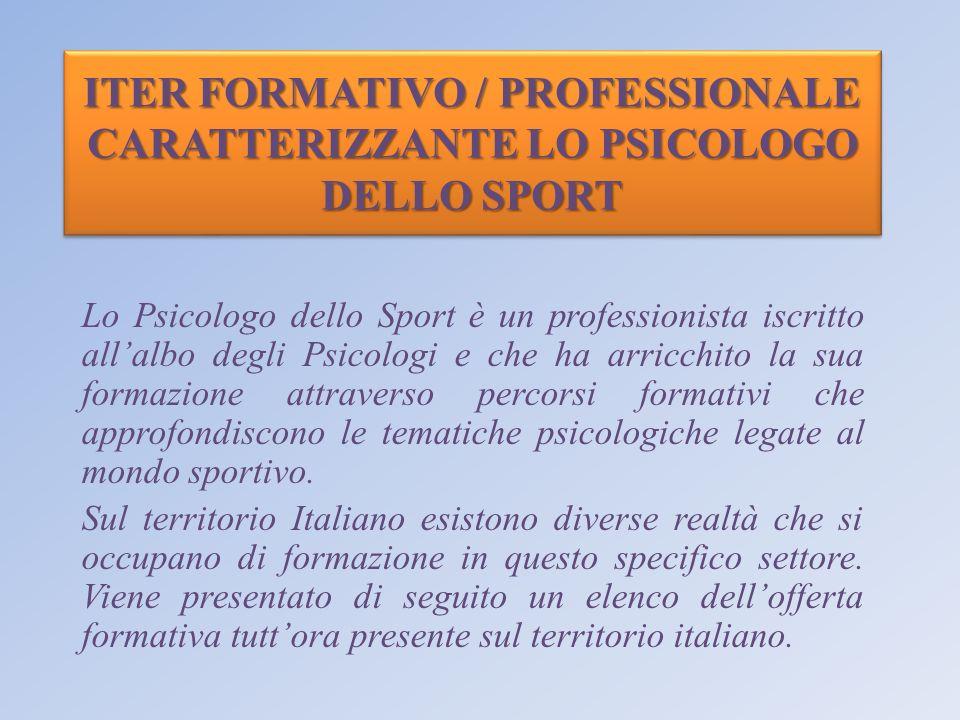 Iter formativo / professionale caratterizzante LO PSICOLOGO DELLO SPORT