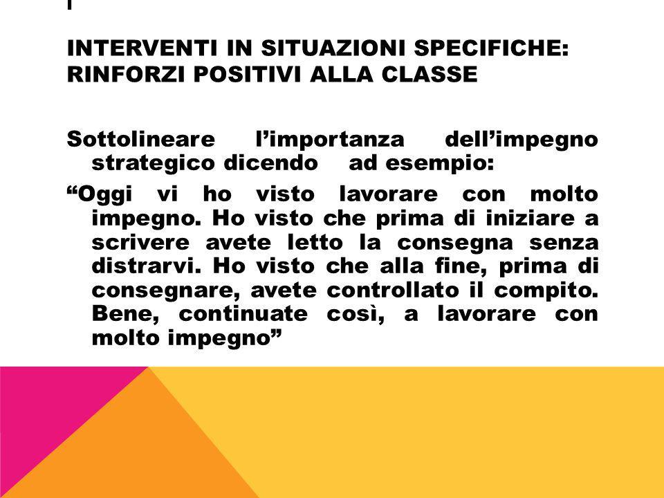 I Interventi in situazioni specifiche: Rinforzi positivi alla classe