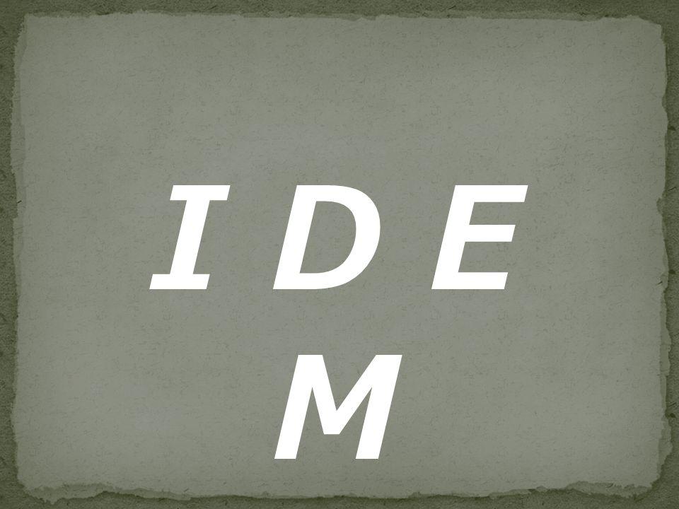 I D E M