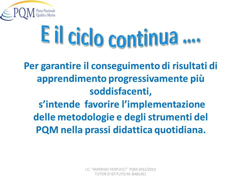 I.C. AMERIGO VESPUCCI PQM 2012/2013 TUTOR D ISTITUTO M. BABUSCI