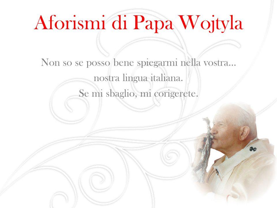 Aforismi di Papa Wojtyla