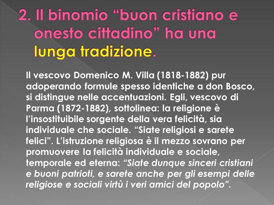 2. Il binomio buon cristiano e onesto cittadino ha una lunga tradizione.