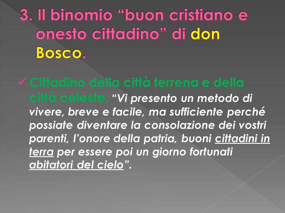 3. Il binomio buon cristiano e onesto cittadino di don Bosco.