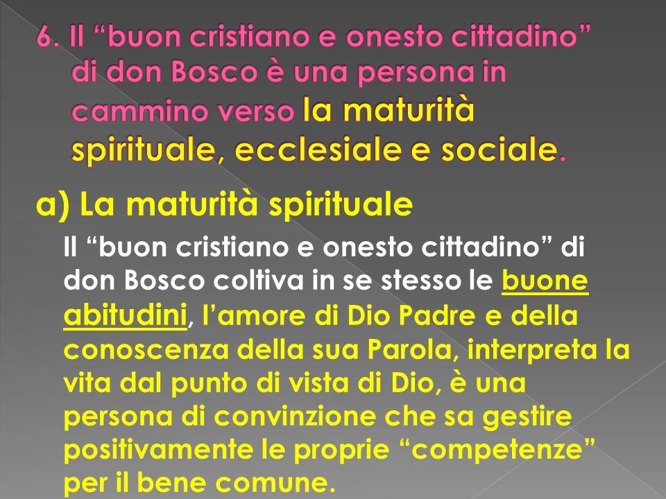 a) La maturità spirituale