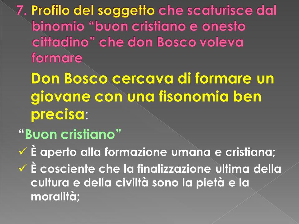 Don Bosco cercava di formare un giovane con una fisonomia ben precisa: