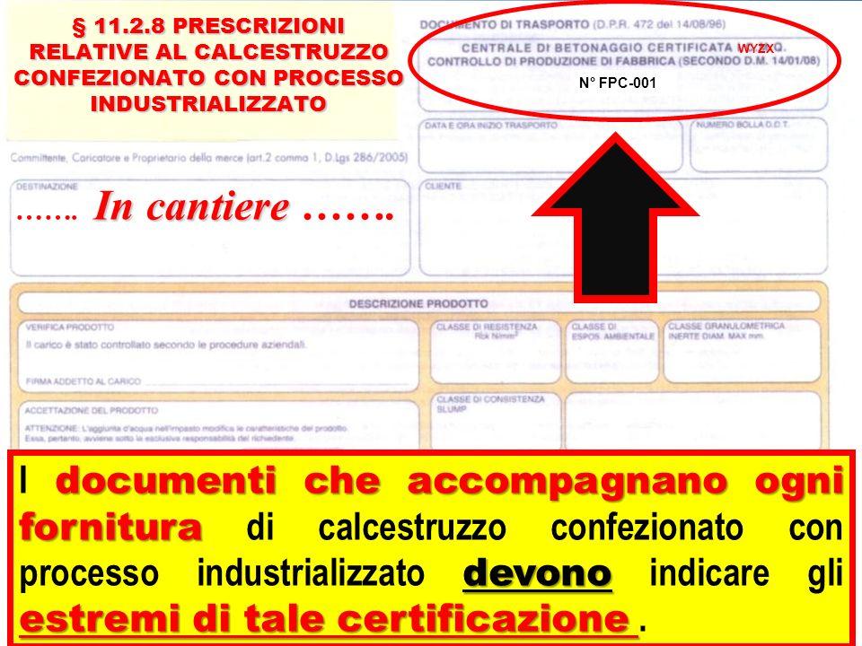 WYZX § 11.2.8 PRESCRIZIONI RELATIVE AL CALCESTRUZZO CONFEZIONATO CON PROCESSO INDUSTRIALIZZATO. N° FPC-001.