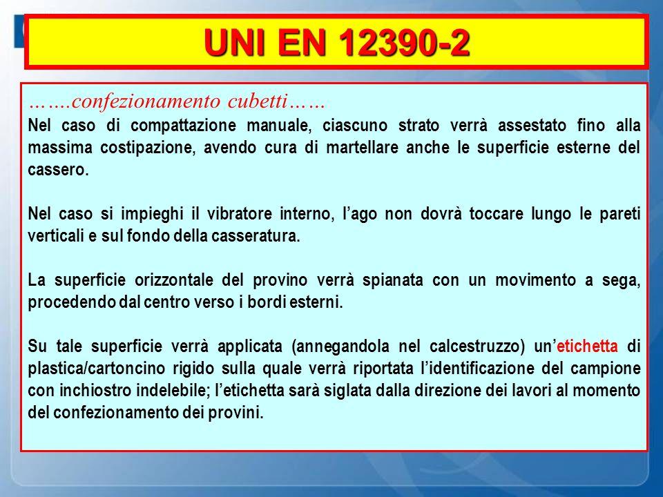 UNI EN 12390-2 …….confezionamento cubetti……