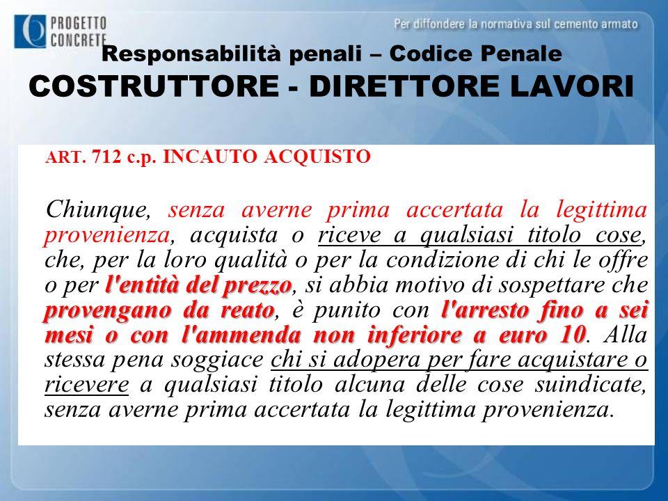 Responsabilità penali – Codice Penale COSTRUTTORE - DIRETTORE LAVORI