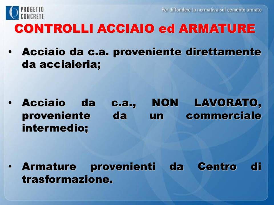 CONTROLLI ACCIAIO ed ARMATURE