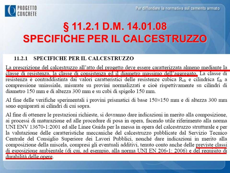 § 11.2.1 D.M. 14.01.08 SPECIFICHE PER IL CALCESTRUZZO