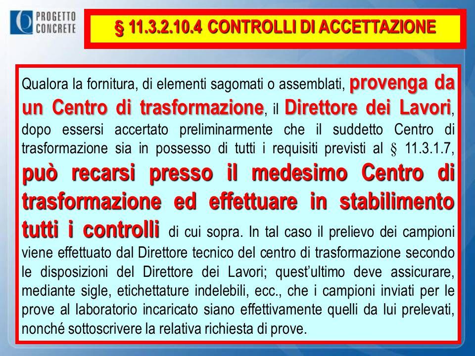 § 11.3.2.10.4 CONTROLLI DI ACCETTAZIONE