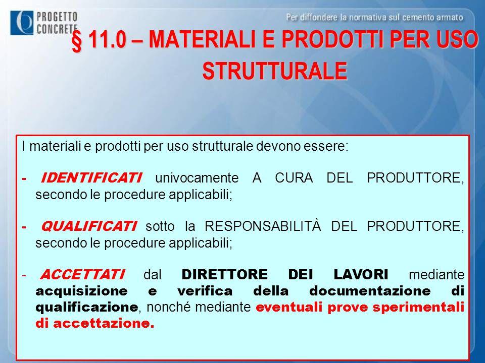 § 11.0 – MATERIALI E PRODOTTI PER USO STRUTTURALE