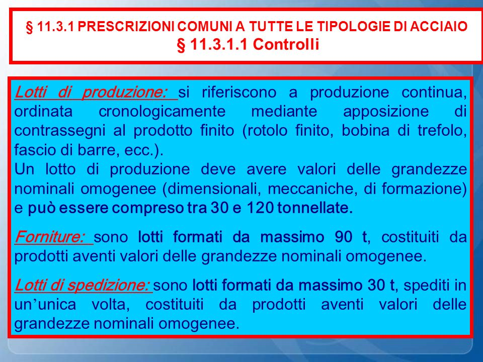 § 11. 3. 1 PRESCRIZIONI COMUNI A TUTTE LE TIPOLOGIE DI ACCIAIO § 11. 3