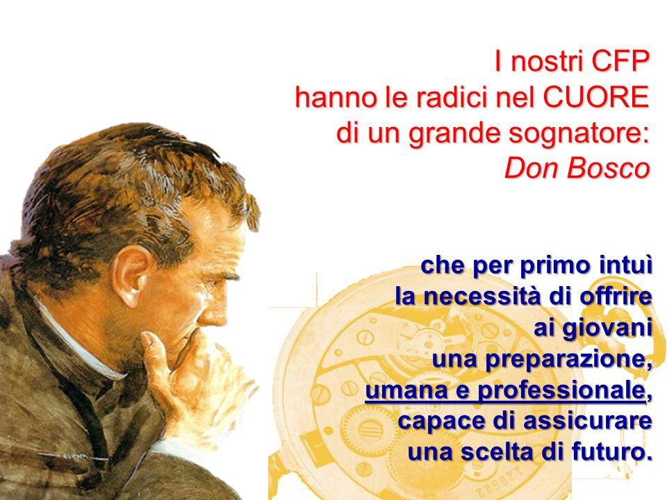 hanno le radici nel CUORE di un grande sognatore: Don Bosco