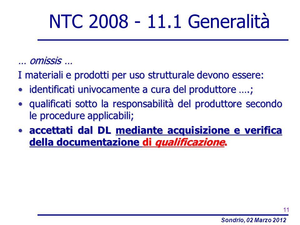NTC 2008 - 11.1 Generalità … omissis …
