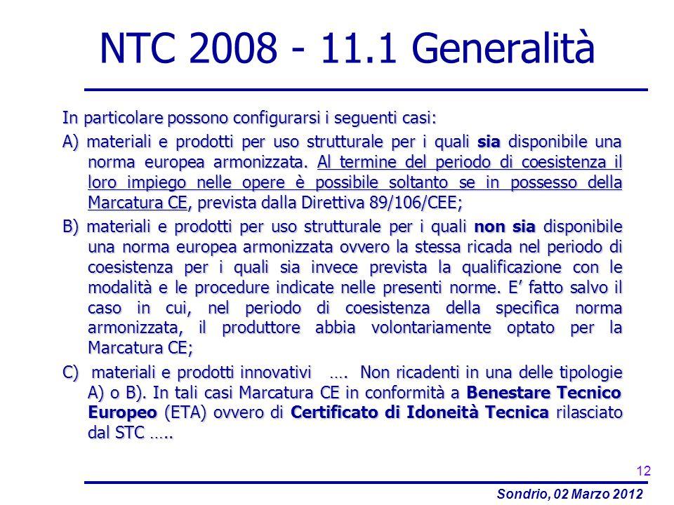 NTC 2008 - 11.1 Generalità In particolare possono configurarsi i seguenti casi: