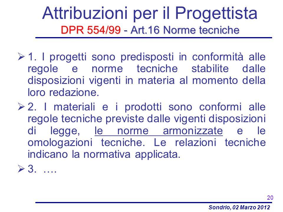 Attribuzioni per il Progettista DPR 554/99 - Art.16 Norme tecniche