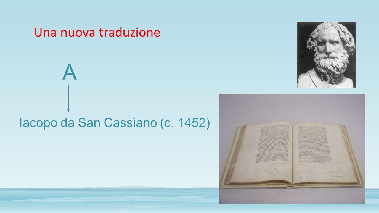 Una nuova traduzione A Iacopo da San Cassiano (c. 1452)