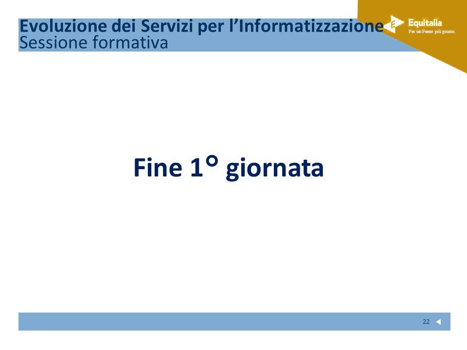 Fine 1° giornata Evoluzione dei Servizi per l'Informatizzazione