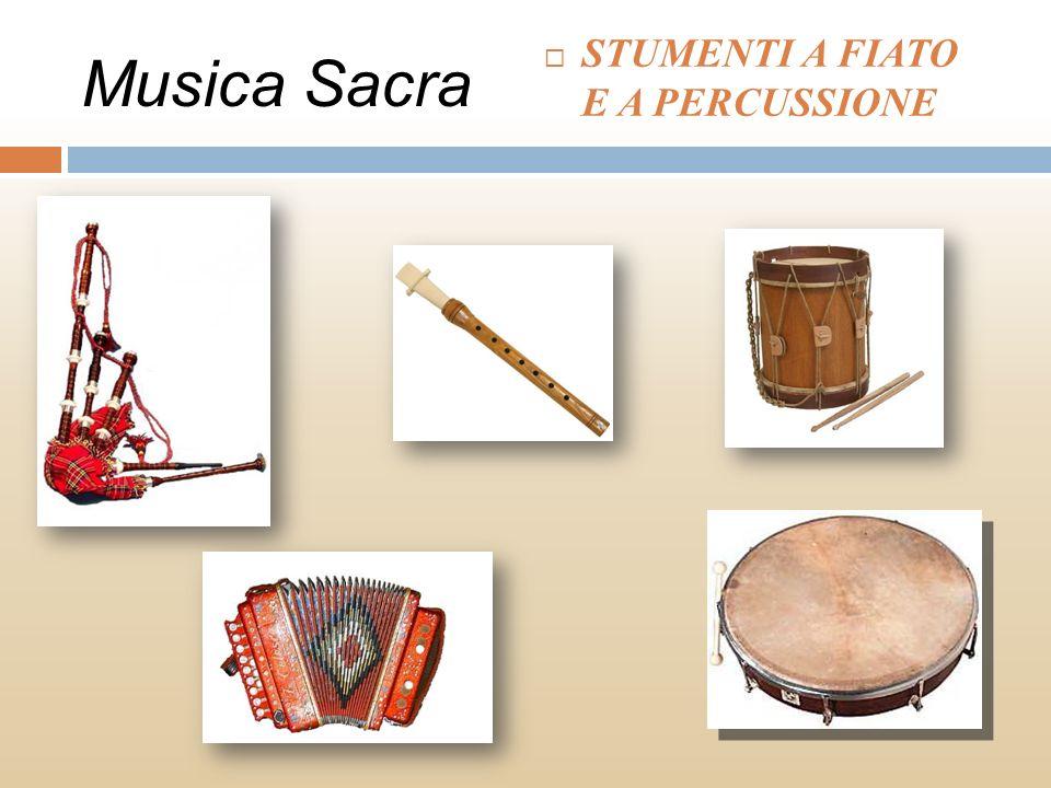 Musica Sacra STUMENTI A FIATO E A PERCUSSIONE