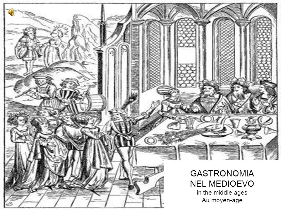 GASTRONOMIA NEL MEDIOEVO in the middle ages Au moyen-age