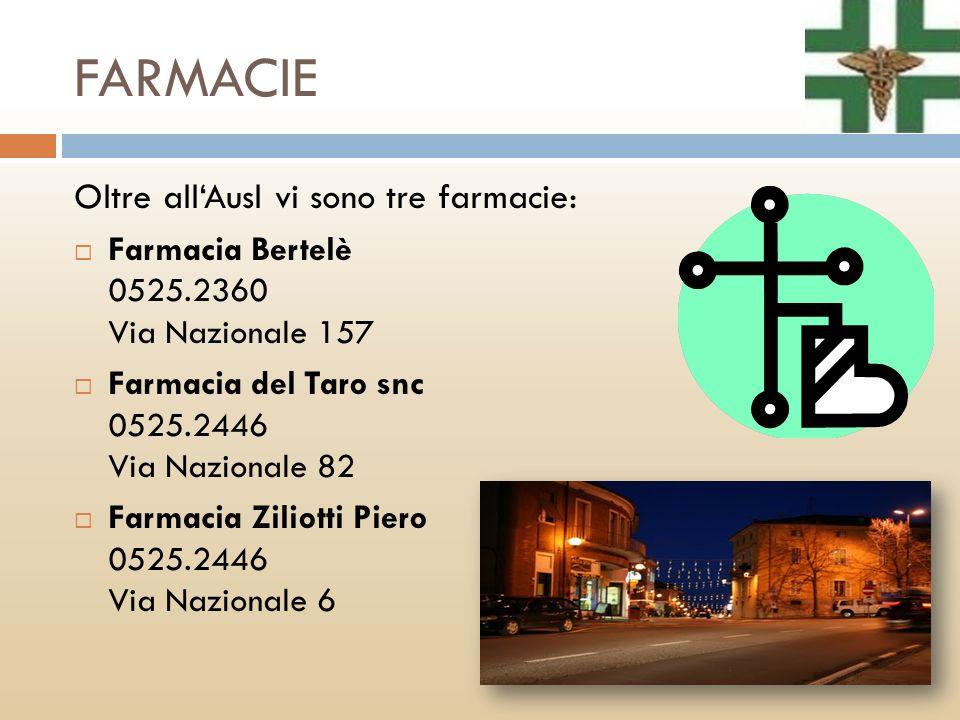 FARMACIE Oltre all'Ausl vi sono tre farmacie: