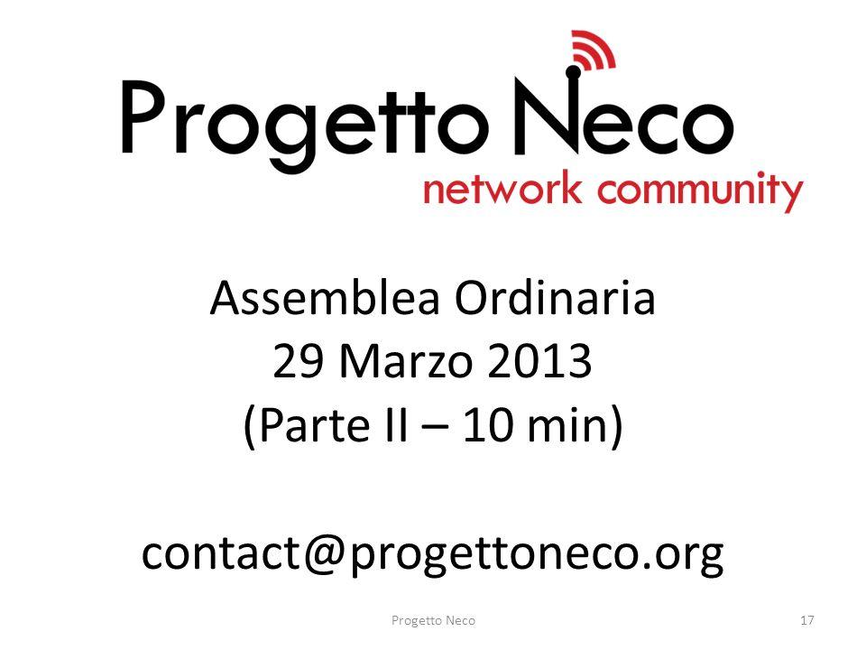 Assemblea Ordinaria 29 Marzo 2013 (Parte II – 10 min) contact@progettoneco.org