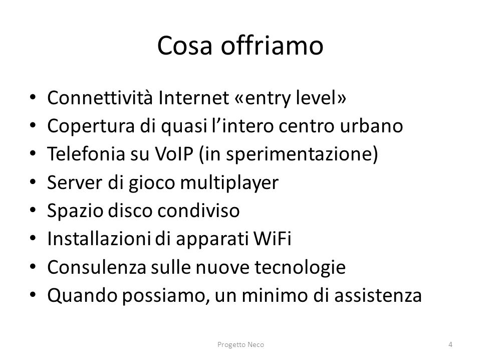 Cosa offriamo Connettività Internet «entry level»