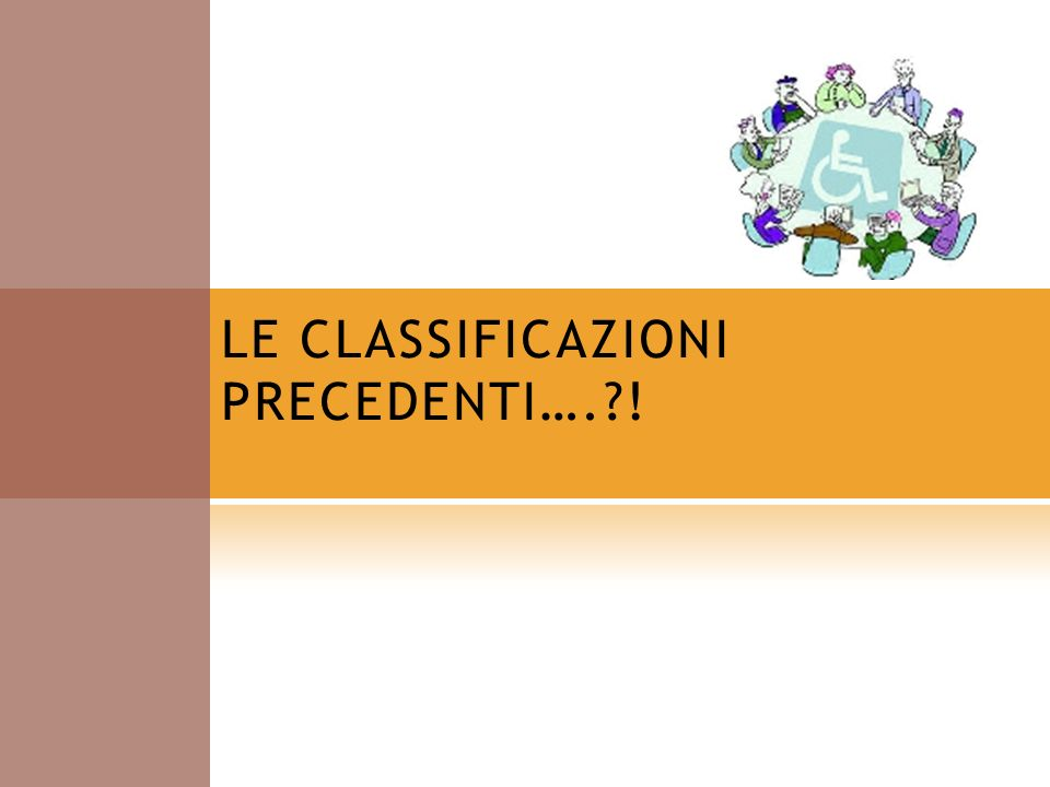 LE CLASSIFICAZIONI PRECEDENTI…. !