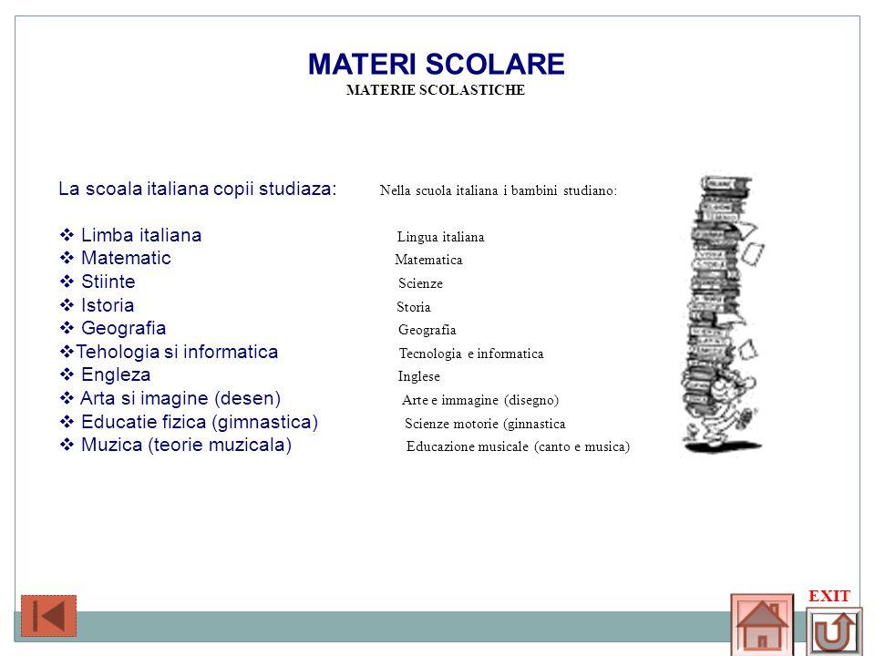 MATERI SCOLARE MATERIE SCOLASTICHE. La scoala italiana copii studiaza: Nella scuola italiana i bambini studiano: