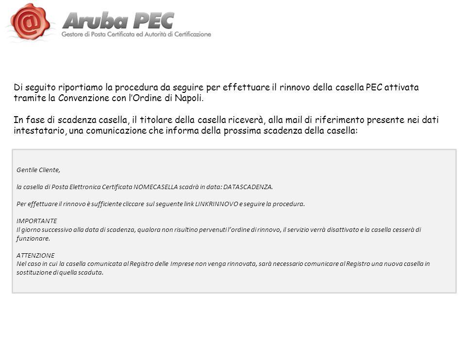 Di seguito riportiamo la procedura da seguire per effettuare il rinnovo della casella PEC attivata tramite la Convenzione con l'Ordine di Napoli.