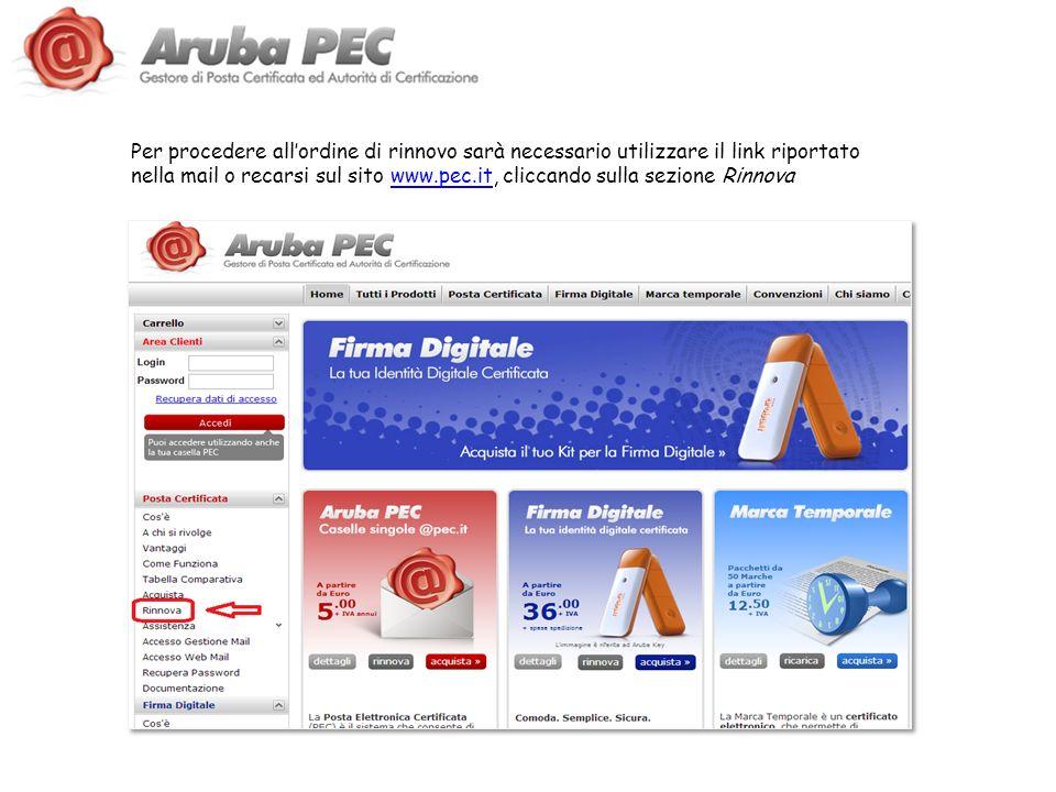 Per procedere all'ordine di rinnovo sarà necessario utilizzare il link riportato nella mail o recarsi sul sito www.pec.it, cliccando sulla sezione Rinnova
