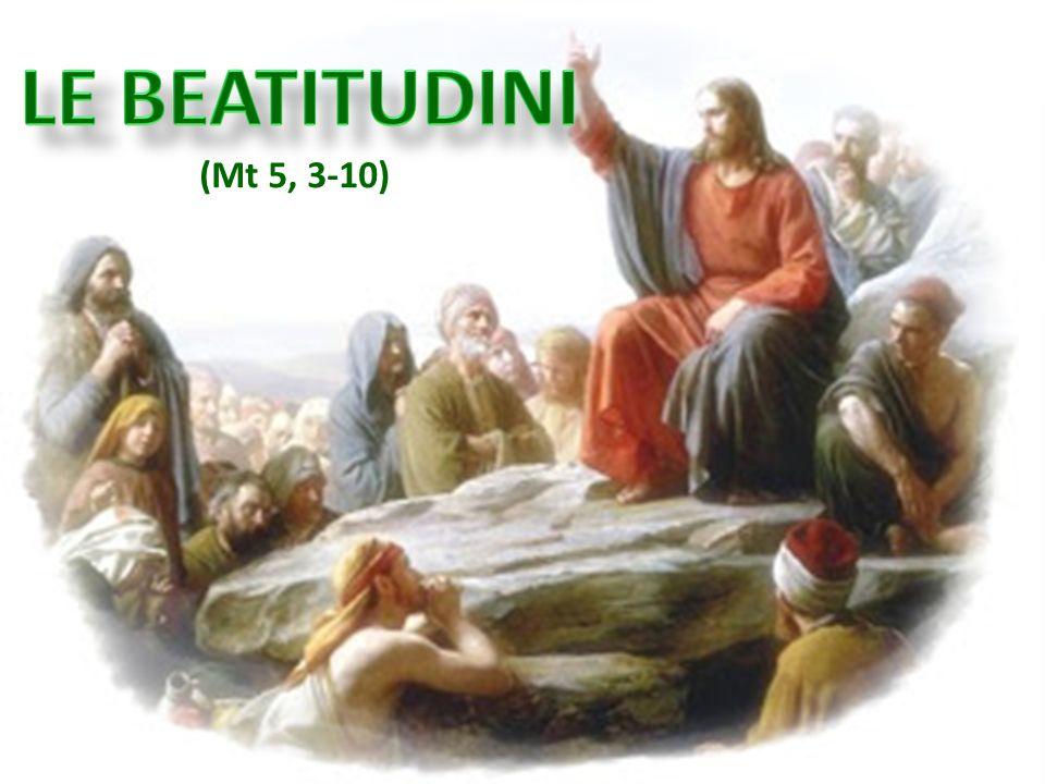 LE BEATITUDINI (Mt 5, 3-10) ritardo