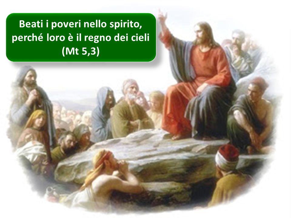 Beati i poveri nello spirito, perché loro è il regno dei cieli