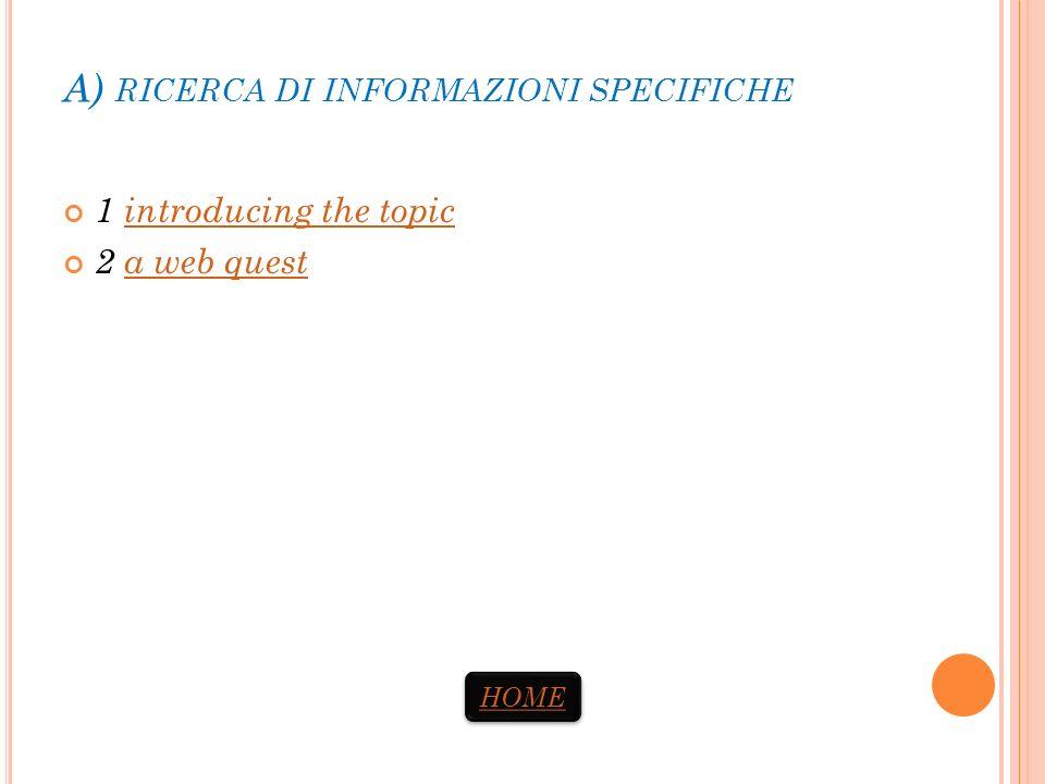 A) ricerca di informazioni specifiche
