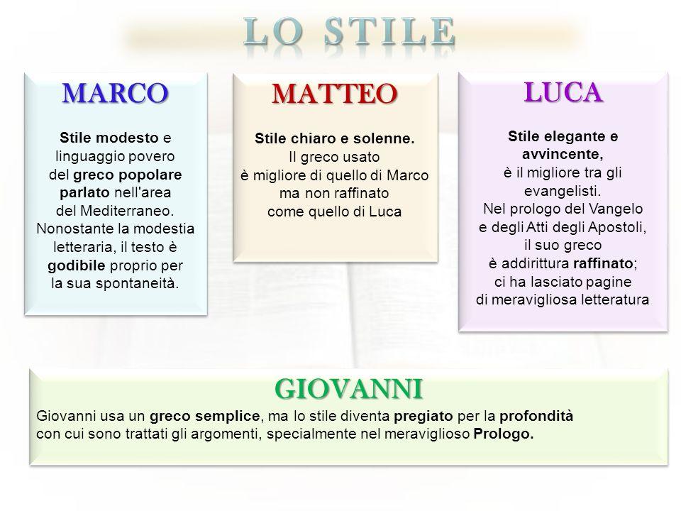 Lo stile MARCO MATTEO LUCA GIOVANNI Stile modesto e linguaggio povero