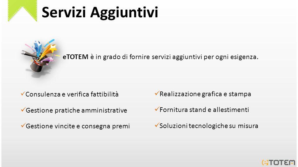 Servizi Aggiuntivi eTOTEM è in grado di fornire servizi aggiuntivi per ogni esigenza. Realizzazione grafica e stampa.