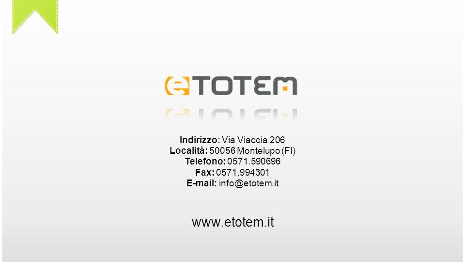 Indirizzo: Via Viaccia 206 Località: 50056 Montelupo (FI) Telefono: 0571.590696 Fax: 0571.994301 E-mail: info@etotem.it