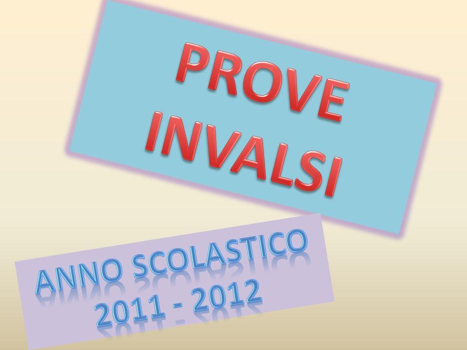 PROVE INVALSI ANNO SCOLASTICO 2011 - 2012