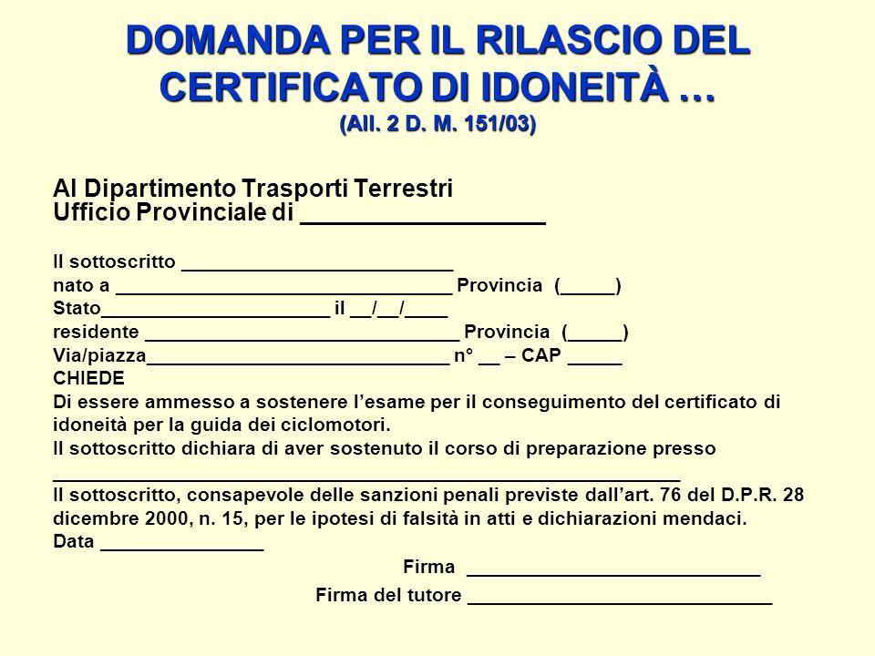 DOMANDA PER IL RILASCIO DEL CERTIFICATO DI IDONEITÀ … (All. 2 D. M