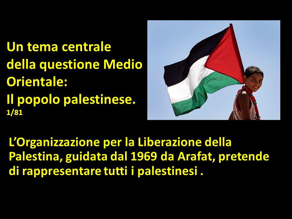 Un tema centrale della questione Medio Orientale: Il popolo palestinese. 1/81