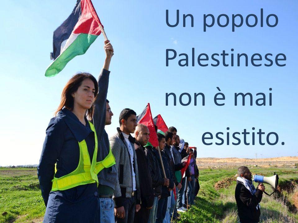 Un popolo Palestinese non è mai esistito.