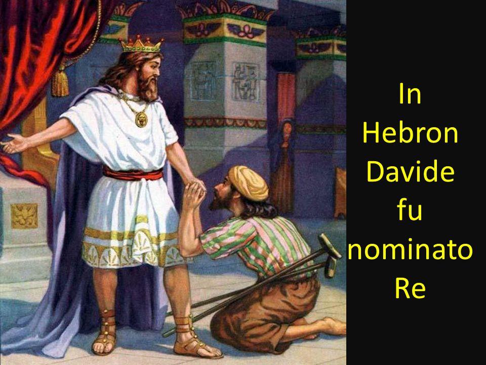 In Hebron Davide fu nominato Re