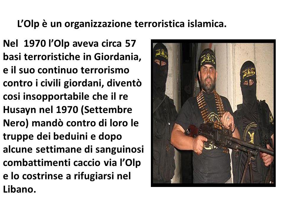 L'Olp è un organizzazione terroristica islamica.