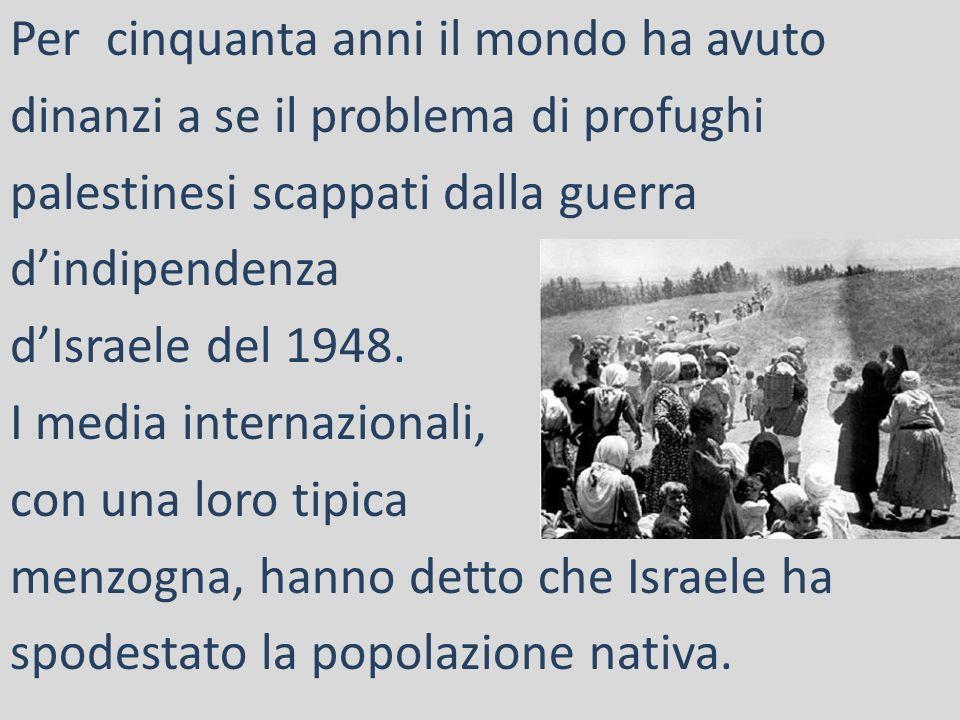 Per cinquanta anni il mondo ha avuto dinanzi a se il problema di profughi palestinesi scappati dalla guerra d'indipendenza d'Israele del 1948.