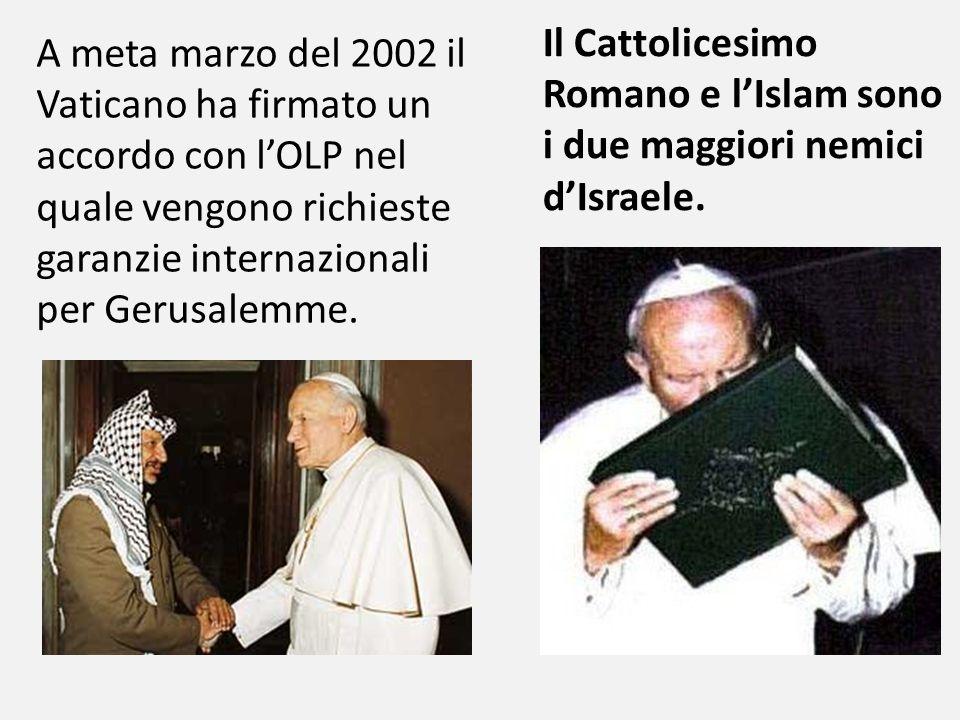 A meta marzo del 2002 il Vaticano ha firmato un accordo con l'OLP nel quale vengono richieste garanzie internazionali per Gerusalemme.
