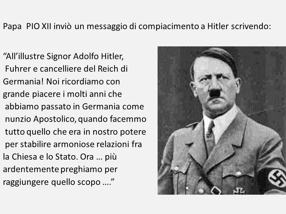 Papa PIO XII inviò un messaggio di compiacimento a Hitler scrivendo: