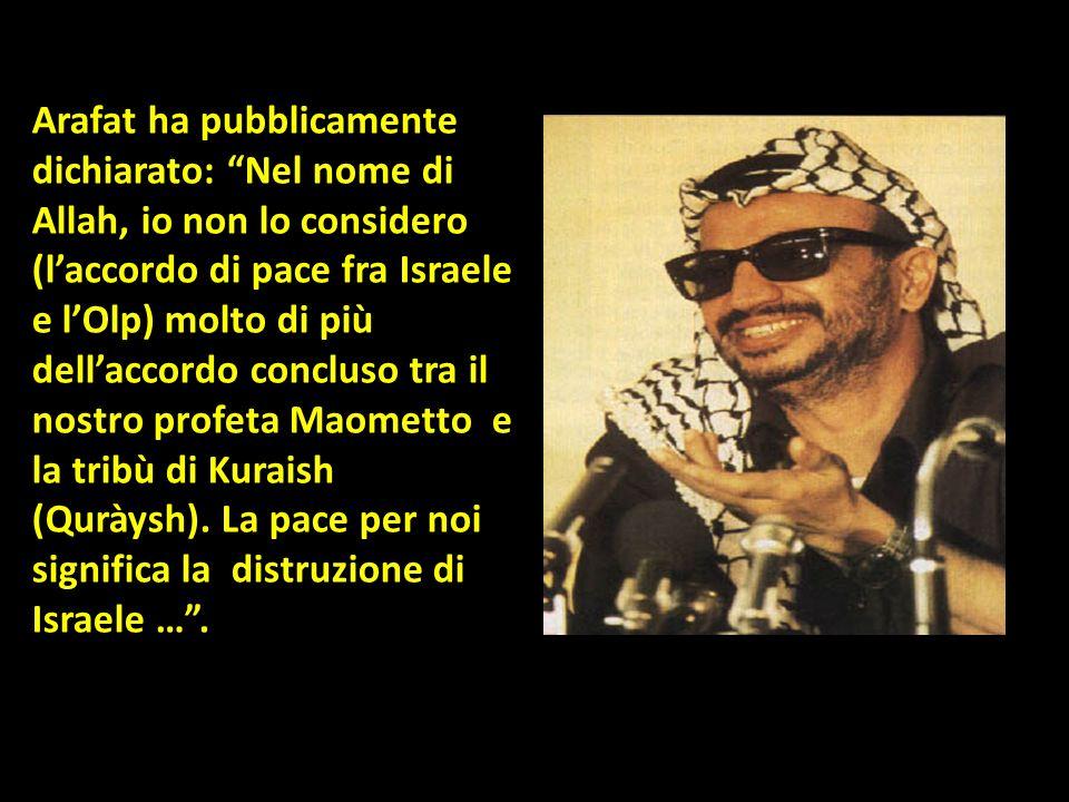 Arafat ha pubblicamente dichiarato: Nel nome di Allah, io non lo considero (l'accordo di pace fra Israele e l'Olp) molto di più dell'accordo concluso tra il nostro profeta Maometto e la tribù di Kuraish (Quràysh).